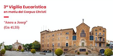 3a Vetlla Eucarística Corpus Christi entradas