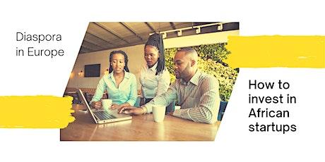 Diaspora in Europe - How to Invest in Africa Startups. tickets
