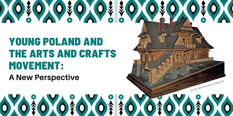 Young Poland and the Arts and Crafts Movement: A New Perspective tickets