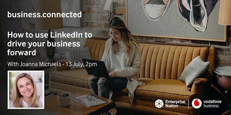 business.connected: How to use LinkedIn to drive your business forward