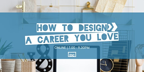 How To Design A Career You Love - Online tickets