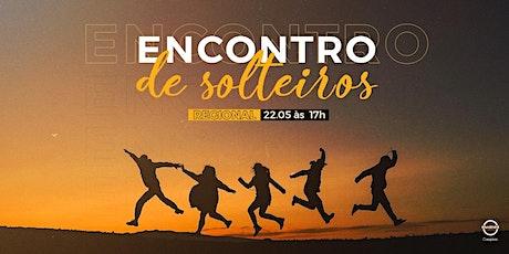 Encontro de Solteiros Regional - Bola de Neve Campinas ingressos