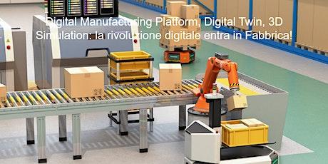 Digital Manufacturing Platform, Digital Twin, 3D Simulation: la rivoluzione biglietti