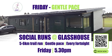 FRIDAY Gentle Social Run @ Glasshouse - 18th June - 5.30pm tickets