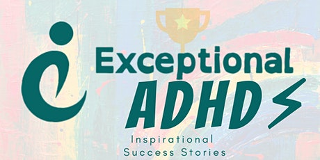 Exceptional ADHD   Inspirational AD(H)D Success Stories tickets