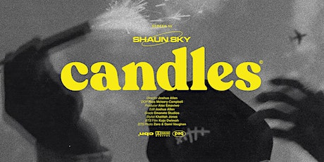 SHAUN SKY - Candles Screening tickets