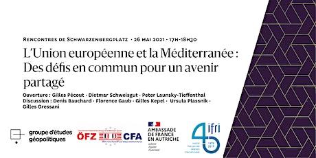 L'Union européenne et la Méditerranée : Des défis en commun pour un avenir billets