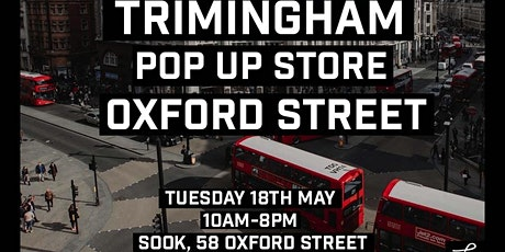Trimingham x Oxford Street Pop up Store tickets