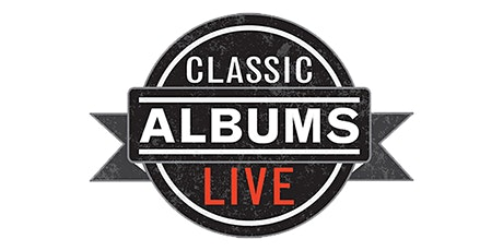 Classic Albums Live - CCR: Chronicles tickets