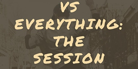 Vs Everything : The Sesson tickets
