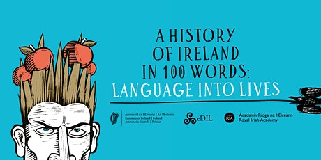 A History of Ireland in 100 Words: Language into Lives tickets