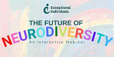 The Future of Neurodiversity | Interactive Webinar tickets