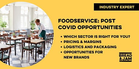 Workshop: Foodservice Post Lockdown - Opportunities For Food & Drink Brands biglietti