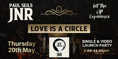 Paul Seils JNR 'Love is a Circle' Single & Video Launch Party tickets