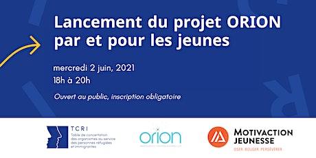Lancement du projet Orion par et pour les jeunes tickets