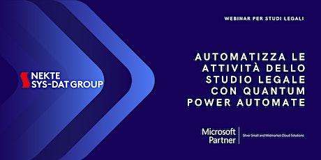 Automatizza le attività dello Studio Legale con Quantum Power Automate biglietti