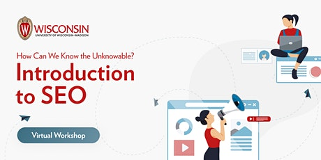"""Introduction to SEO: """"How Can We Know the Unknowable?""""  Virtual Workshop tickets"""