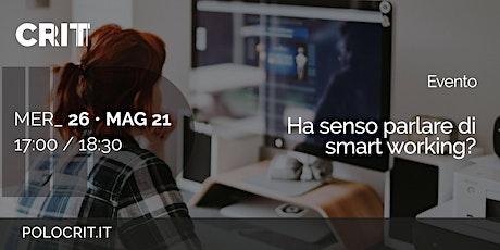 Ha senso parlare di smart working? biglietti