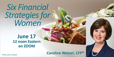 Six Financial Strategies for Women - Virtual Lunch & Learn tickets