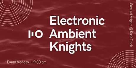 Electric Samurai, Ambient Knights tickets