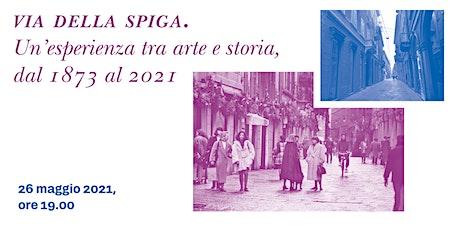 Via della Spiga. Un'esperienza tra arte e storia, dal 1873 al 2021 biglietti