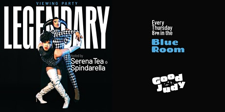 LEGENDARY viewing party with Serena Tea & Spindarella tickets
