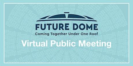 Future Dome Virtual Public Meeting tickets