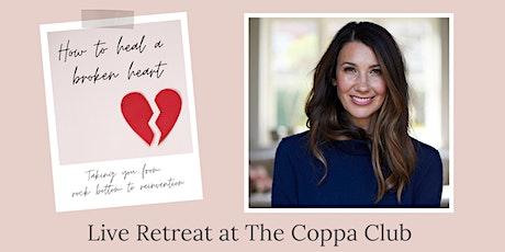 How to Heal a Broken Heart Live Retreat tickets