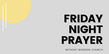 Friday Night Prayer   May 21, 2021 tickets