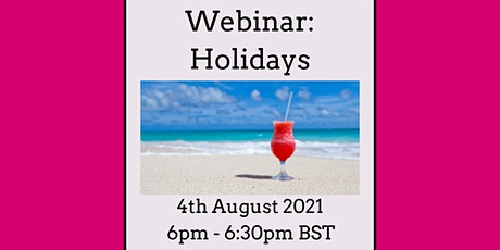 FREE Webinar - Holidays - Practical Tips and Networking tickets