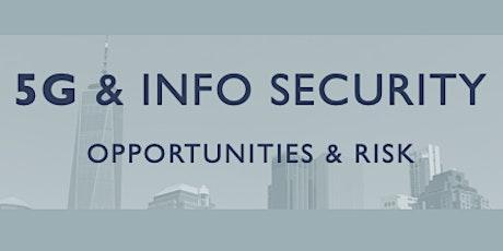 5G & Info Security Opportunities & Risk biglietti