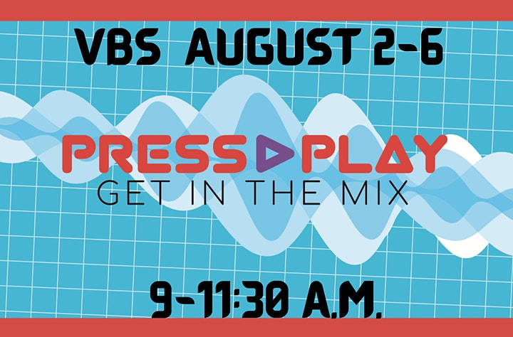 In-Person VBS-Press Play (Get in the Mix) image