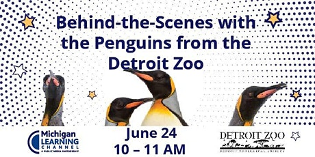 Behind-the-Scenes with the Penguins from the Detroit Zoo tickets