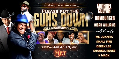 A one laugh at a time production please put the guns down clean comedy show tickets