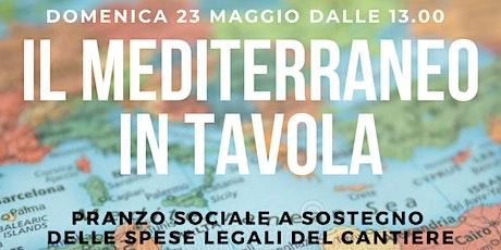 Il Mediterraneo in tavola: pranzo sociale per sostenere il Cantiere biglietti
