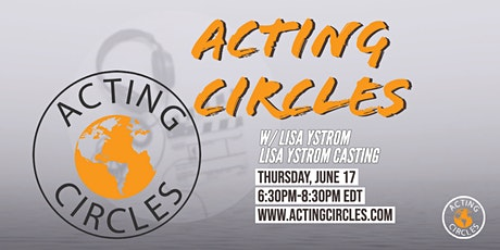 Acting Circles w/ Lisa Ystrom, Casting Director, Testa/Ystrom Casting tickets
