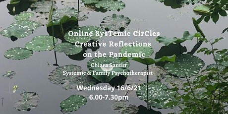 Creative reflections on the pandemic.  Taking systemic practice forward. tickets