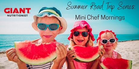 VIRTUAL Summer Road Trip Series: Mini Chef Mornings tickets