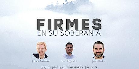 FIRMES en su Soberania - Conferencia en Miami tickets