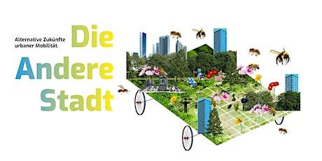 Die Andere Stadt – Alternative Zukünfte urbaner Mobilität. Remote Workshop Tickets