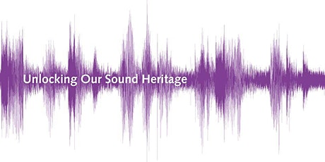 Unlocking Our Sound Heritage: 3. Cataloguing audio collection tickets