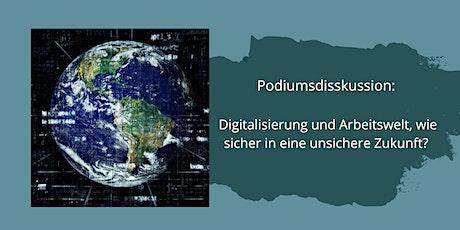 Digitalisierung und Arbeitswelt - wie sicher in eine unsichere Zukunft? Tickets