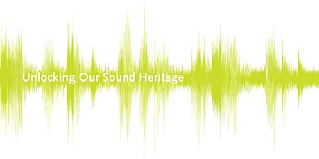 Unlocking Our Sound Heritage: 4. Providing access to sound archives tickets