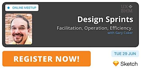 Design Sprints: Facilitation, Operation, Efficiency. tickets