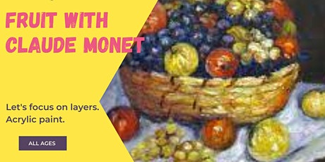 Fruit with Claude Monet tickets