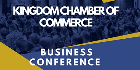 KINGDOM CHAMBER OF COMMERCE BUSINESS CONFERENCE tickets
