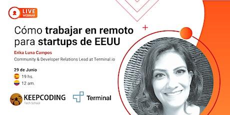 Webinar: Cómo trabajar en remoto  para startups de EEUU entradas