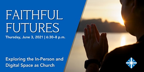 Faithful Futures: Exploring the In-Person and Digital Space as Church tickets