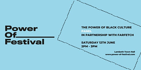 Power Of Festival x FARFETCH - The Power Of Black Culture Panel tickets