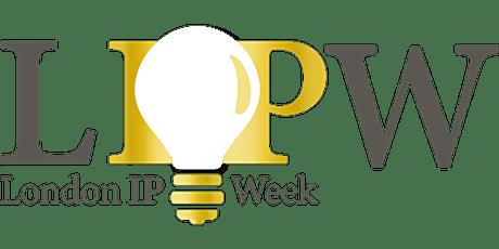 London IP Week 4.0 tickets